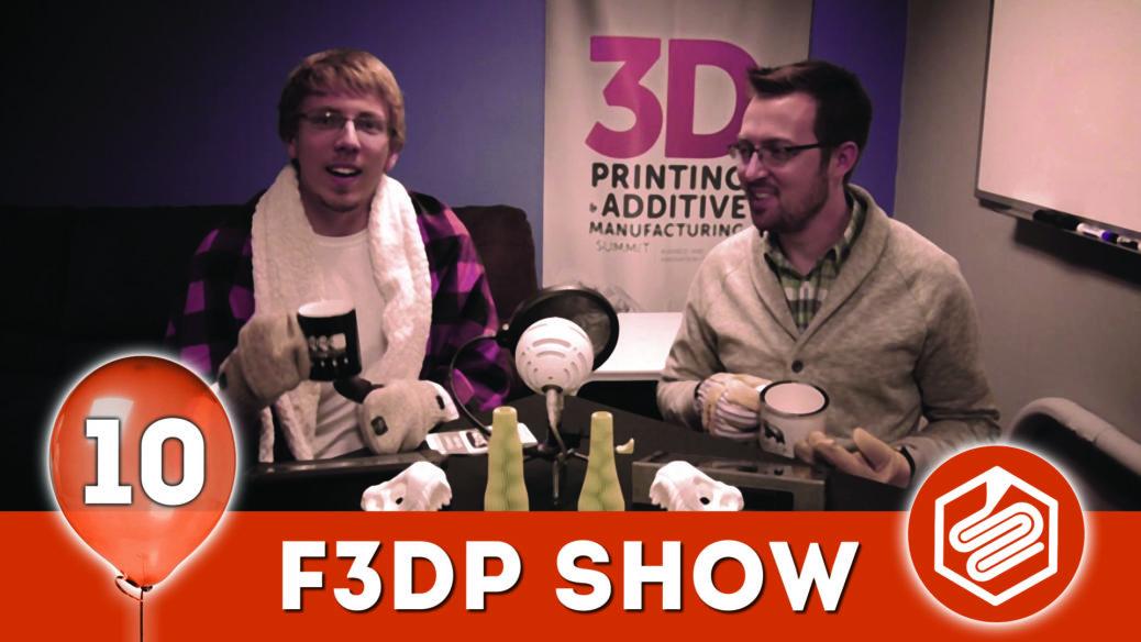 F3DP Show Episode 10