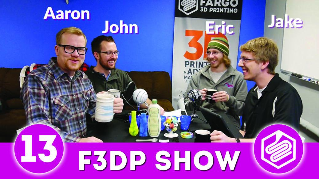 F3DP Show Episode 13