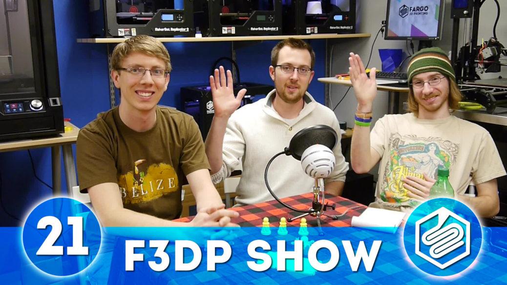 Fargo 3D Printing Show Ep 21